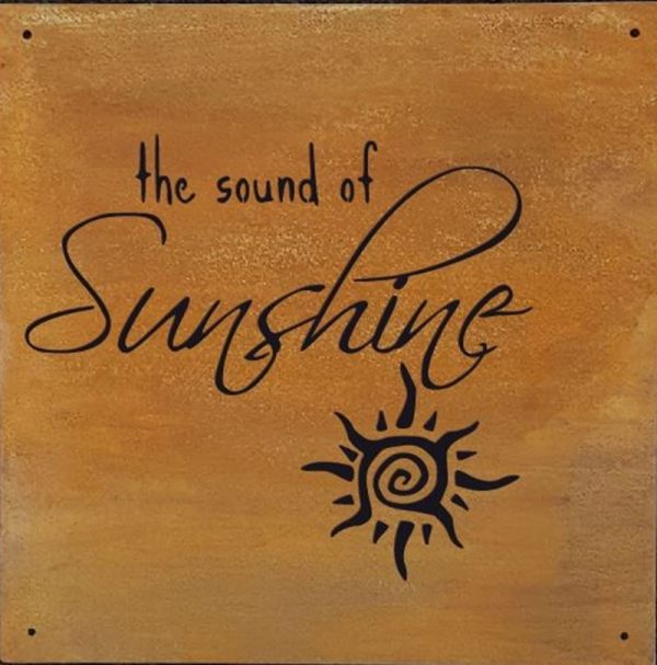 0002233_metal-sign-the-sound-of-sunshine-14-x-14-shown-here-in-rust-patina.jpeg