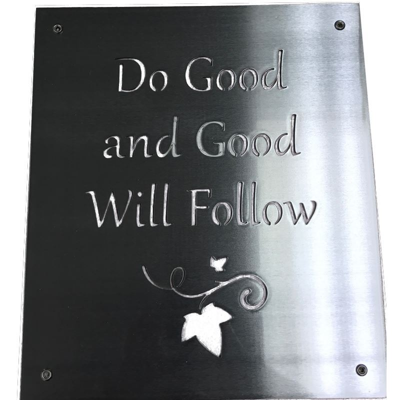 Metal Sign, Do Good and Good Will Follow