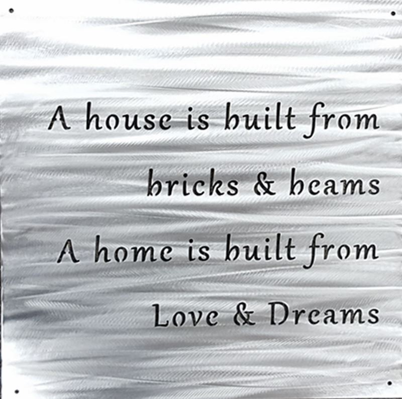 Metal Sign, A house is built from