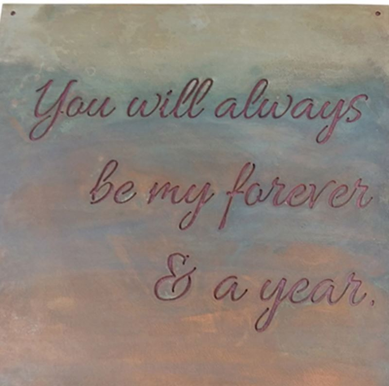 You Will Always be my Forever and a year, 14 x 14, Metal Sign