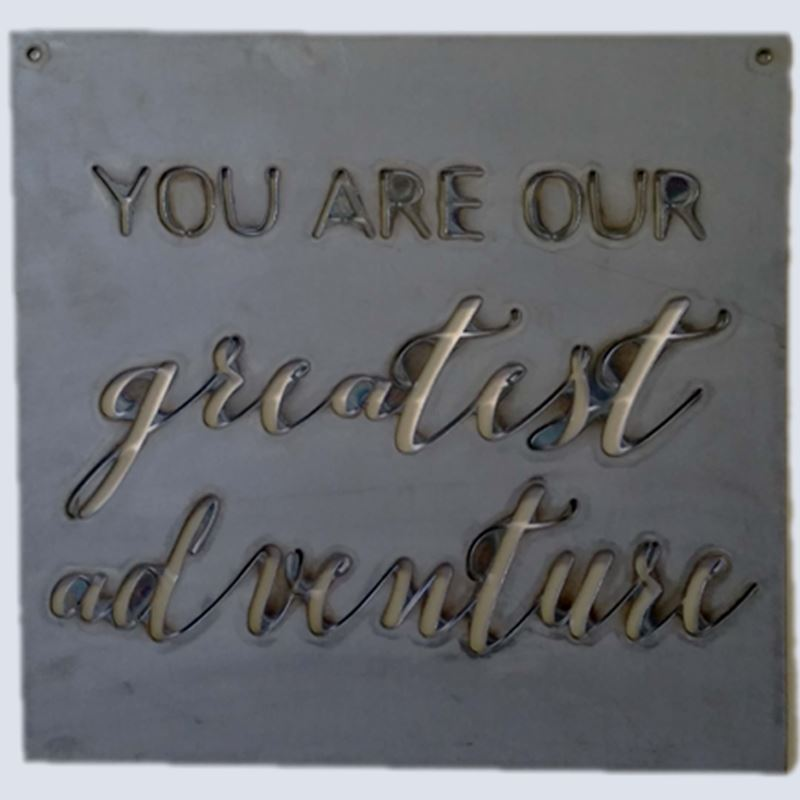 You are our greatest adventure, 14″ x 14″, Metal Sign