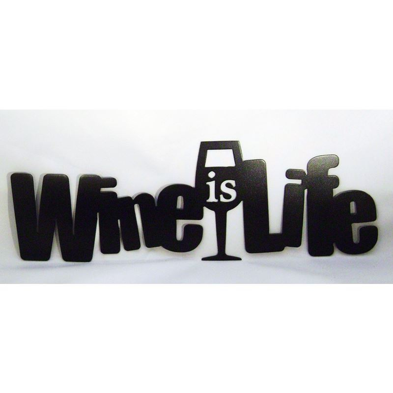 "Black ""Wine is Life"" Sign"