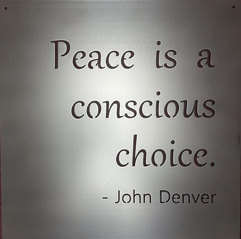 Peace is a Conscious choice, John Denver – 18″ x 18″, Metal Sign