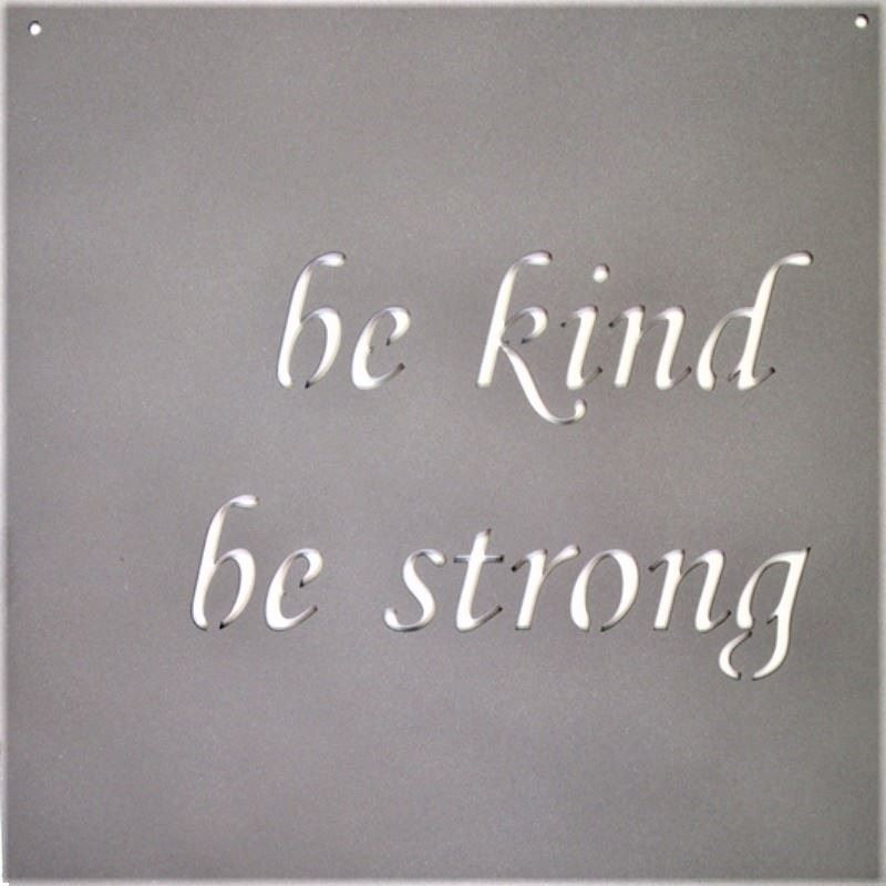 Be Kind Be Strong, 14″ x 14″ Metal Sign
